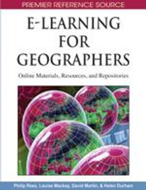 E-Learning for Geographers : Online Materials, Resources, and Repositories - Philip Rees
