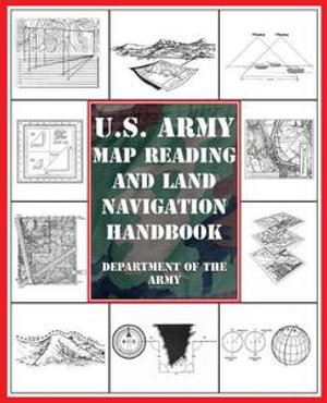 U.S. Army Map Reading and Land Navigation Handbook - Department of the Army