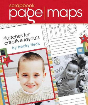 Scrapbook Page Maps : Sketches for Creative Layouts :  Sketches for Creative Layouts - Becky Fleck