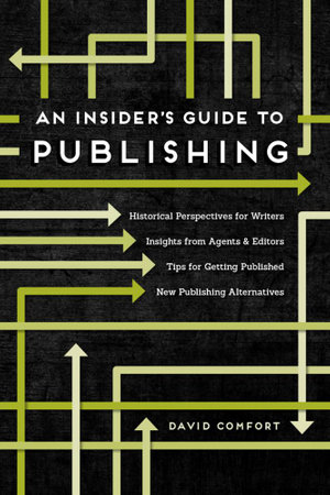 An Insider's Guide to Publishing - David Comfort
