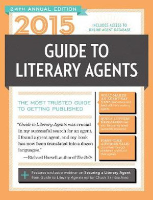 2015 Guide to Literary Agents : The Most Trusted Guide to Getting Published - Chuck Sambuchino