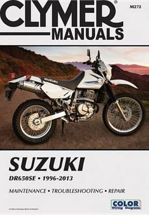 Clymer Manuals DR650SE 1996-2013 (Clymer Motorcycle Repair) Mike Morlan