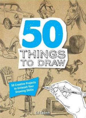 50 Things to Draw - Ed Tadem