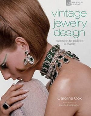Vintage Jewelry Design : Classics to Collect & Wear - Baroness Caroline Cox