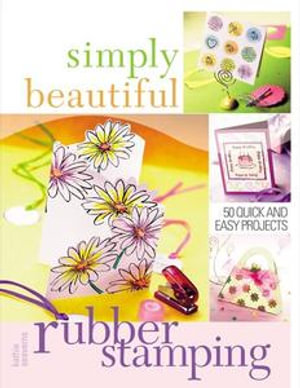 Simply Beautiful Rubber Stamping - Kathie Seaverns