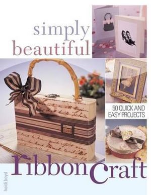 Simply Beautiful Ribboncraft - Heidi Boyd
