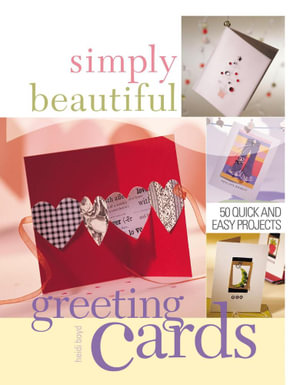 Simply Beautiful Greeting Cards - Heidi Boyd