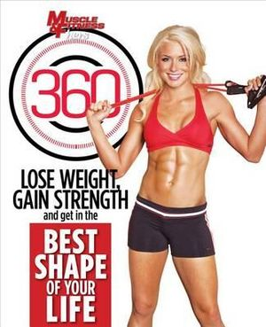Muscle & Fitness Hers 360 : Lose Weight, Gain Strength and Get in the Best Shape of Your Life - Triumph Books