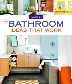 New Bathroom Ideas That Work : Ideas That Work - Scott Gibson
