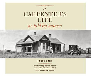 A Carpenter's Life as Told by Houses - Larry Haun
