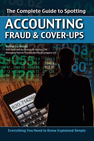 The Complete Guide to Spotting Accounting Fraud & Cover-ups : Everything You Need to Know Explained Simply - Martha Maeda
