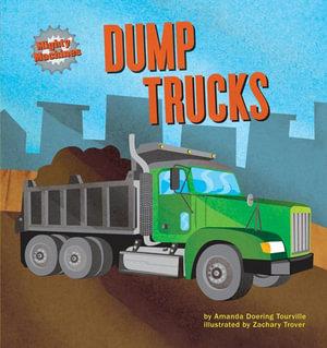 Dump trucks - Amanda Doering Tourville