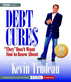 Debt Cures They Don't Want You to Know About - Kevin Trudeau