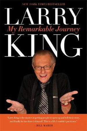 My Remarkable Journey : My Remarkable Journey - Larry King