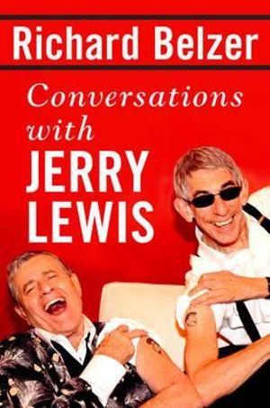 Conversations with Jerry Lewis - Richard Belzer