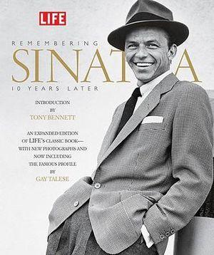 Remembering Sinatra, 10 Years Later : LIFE - Robert Sullivan