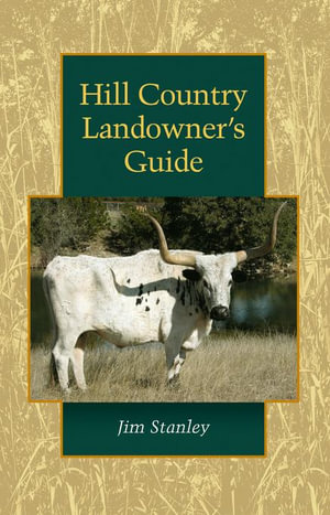 Hill Country Landowner's Guide - James P. Stanley