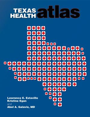 Texas Health Atlas - Lawrence E. Estaville