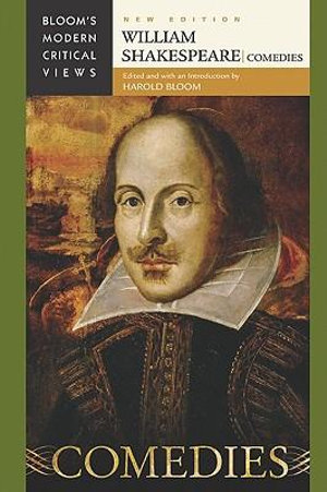 William Shakespeare - Comedies : Bloom's Modern Critical Views  : New Edition - Harold Bloom