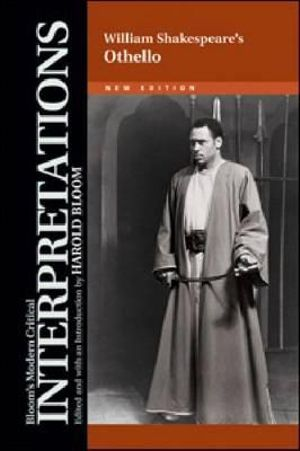 William Shakespeare's Othello : Bloom's Modern Critical Interpretations : New Edition - Harold Bloom