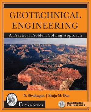 Geotechnical Engineering : A Practical Problem Solving Approach - Nagaratnam Sivakugan