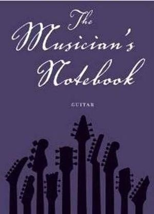 Musicians Notebook Guitar : Revised Edition - Matthew Teacher