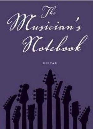Musicians Notebook Guitar : Revised Edition - Matthew Teacher