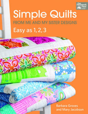 Simple Quilts : From Me and My Sister Designs - Barbara Groves