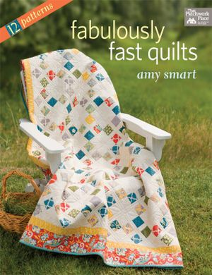 Fabulously Fast Quilts - Amy Smart
