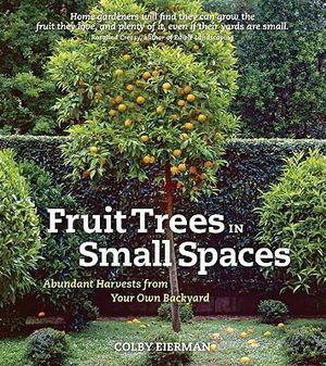 Booktopia fruit trees in small spaces abundant harvests - Fruit trees in small spaces decoration ...