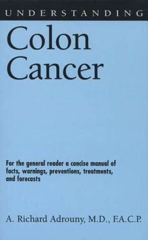 Understanding Colon Cancer - Michael R. Frontani