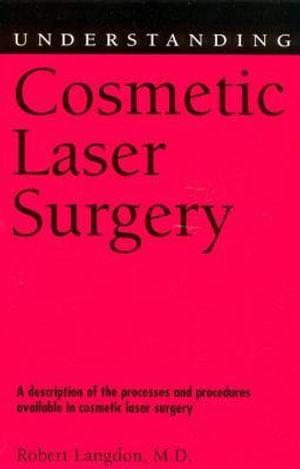 Understanding Cosmetic Laser Surgery - Jean-Paul Gabilliet