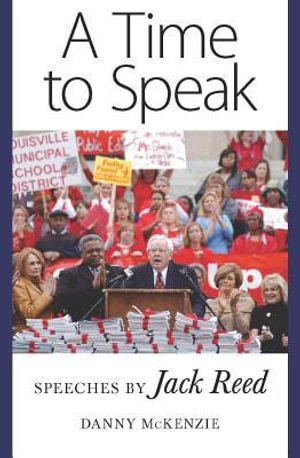 A Time to Speak : Speeches by Jack Reed - Danny McKenzie