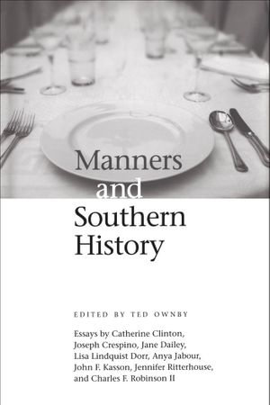 Manners and Southern History : Essays - Ted Ownby