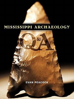 Mississippi Archaeology Q & A - Evan Peacock