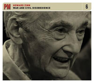 War and Civil Disobedience : PM Audio - Howard Zinn