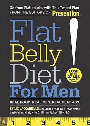 Flat Belly Diet! for Men :  Real Food, Real Men, Real Flat Abs - Liz Vaccariello