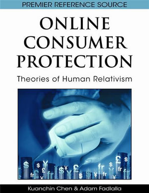 Online Consumer Protection : Theories of Human Relativism - Kuanchin Chen