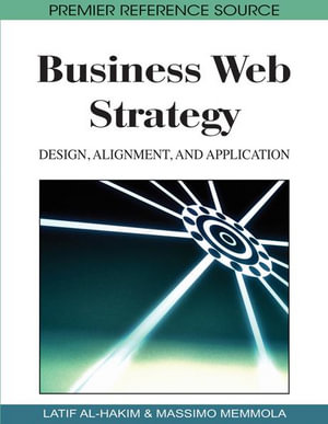 Business Web Strategy : Design, Alignment, and Application - Latif Al-Hakim