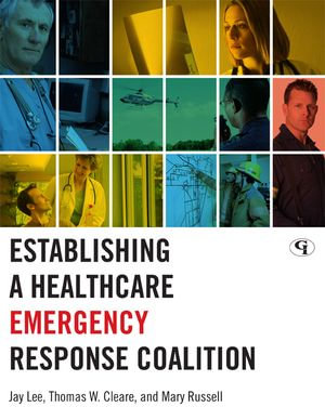 Establishing a Healthcare Emergency Response Coalition - Jay Lee
