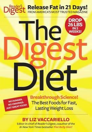 The Digest Diet : The Best Foods for Fast, Lasting Weight Loss - Liz Vaccariello