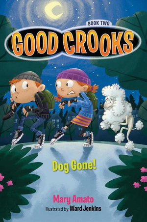 Good Crooks Book Two : Dog Gone! - Mary Amato