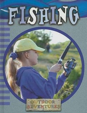 Fishing (Outdoor Adventures) Julie K. Lundgren