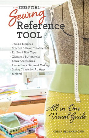 Essential Sewing Reference Tool : All-In-One Visual Guide - Carla Hegeman Crim