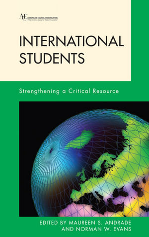International Students : Strengthening a Critical Resource - Maureen S. Andrade