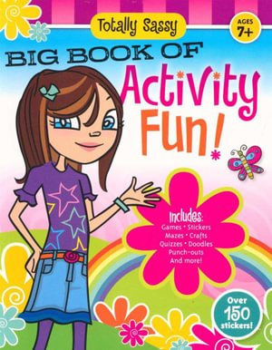 Totally Sassy Big Book of Activity Fun! : Big Book of Activity Fun - Katelyn Burke