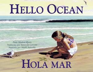Hello Ocean/Hola Mar : Hola Mar - Pam Muñoz|Astrella, Mark Ryan