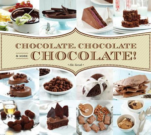 Chocolate, Chocolate & More Chocolate! - Elie Tarrab