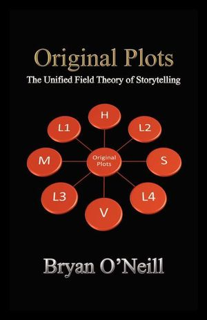 Original Plots : The Unified Field Theory of Storytelling - Bryan O'Neill