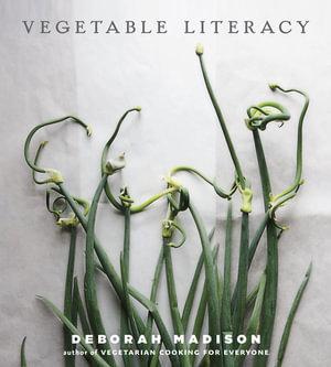 Vegetable Literacy - Deborah Madison